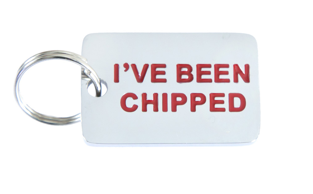 I've Been Chipped Tag